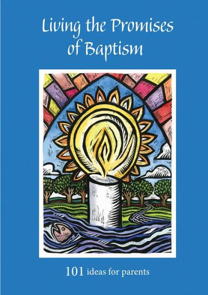 Washed and Welcome Living the Promises of Baptism: 101 Ideas for Parents