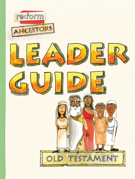 re:form Ancestors / Old Testament / Leader Guide