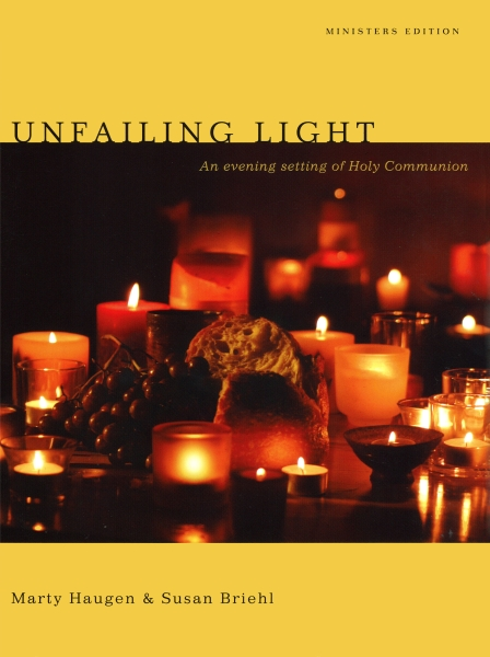 Unfailing Light, An Evening Setting of Holy Communion: Ministers Edition