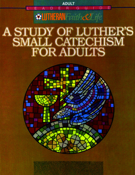 Study of Luther's Small Catechism, Leader Guide