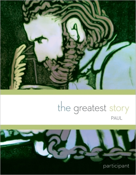 The Greatest Story: Paul Participant Guide (Multidenominational)