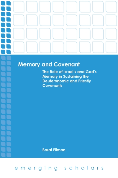 Memory and Covenant:The Role of Israel's and God's Memory in Sustaining the Deuteronomic and Priestly Covenants