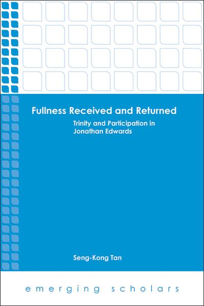 Fullness Received and Returned: Trinity and Participation in Jonathan Edwards
