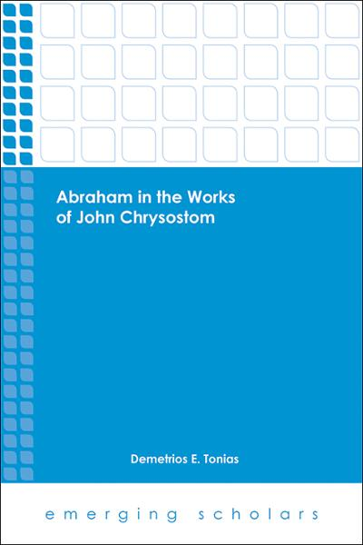Abraham in the Works of John Chrysostom