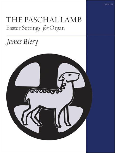 The Paschal Lamb: Easter Settings for Organ