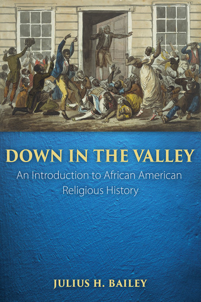 Down in the Valley: An Introduction to African American Religious History