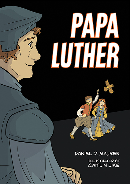 Papa Luther: A Graphic Novel