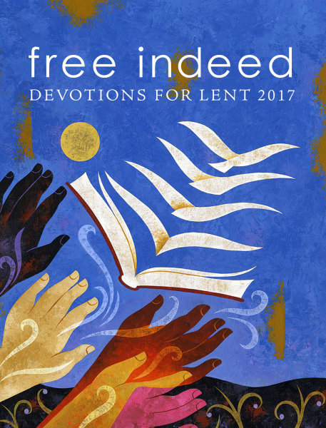 Free Indeed: Devotions for Lent 2017: Pocket Edition