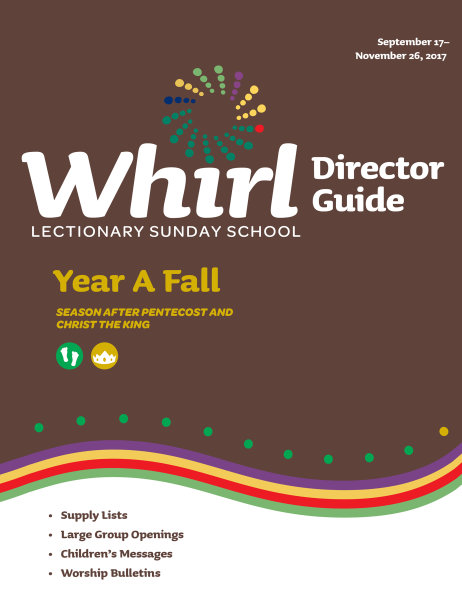 Whirl Year A Fall 2017 Director Guide