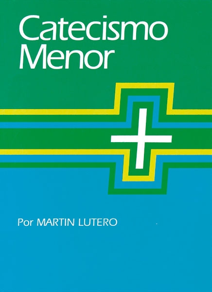 Catecismo Menor por Martin Lutero: Luther's Small Catechism (Spanish Edition) Quantity per package: 5