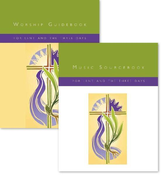 Music Sourcebook and Worship Guidebook for Lent and the Three Days Set