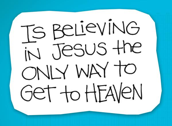 re:form Digital Lesson | Is believing in Jesus really the only way to get to heaven?