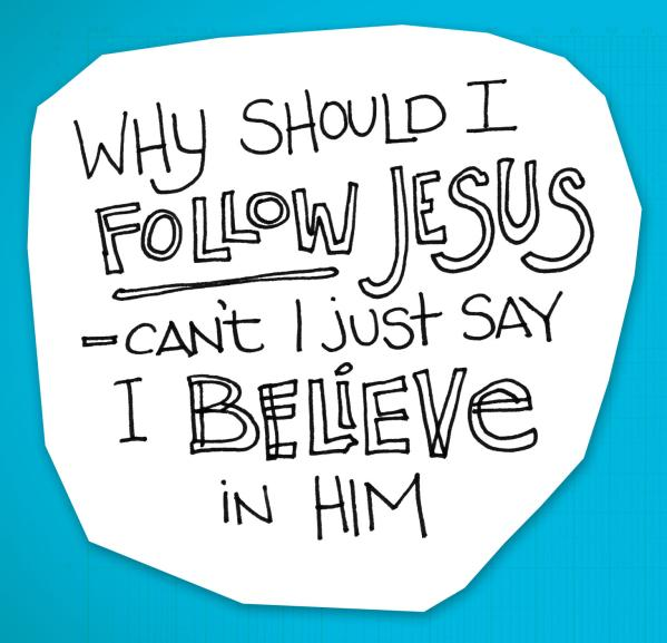 re:form Digital Lesson | Why should I follow Jesus; can't I just say I believe?
