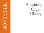 Augsburg Organ Library: November