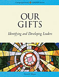 Our Gifts: Identifying and Developing Leaders