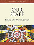 Our Staff: Building Our Human Resources