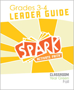 Spark Classroom / Year Green / Fall / Grades 3-4 / Leader Guide