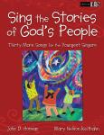 Sing the Stories of God's People: Thirty More Songs for the Youngest Singers