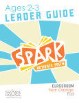 Spark Classroom / Year Orange / Fall / Age 2-3 / Leader Guide