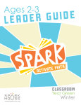 Spark Classroom / Year Green / Winter / Age 2-3 / Leader Guide