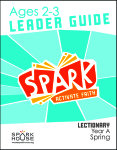 Spark Lectionary / Year A / Spring 2020 / Age 2-3 / Leader Guide