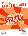 Spark Lectionary / Year A / Spring 2020 / PreK-K / Leader Guide