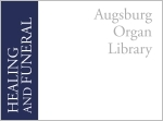Augsburg Organ Library: Healing and Funeral