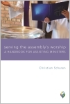 Serving the Assembly's Worship: A Handbook for Assisting Ministers (Paperback/eBook)
