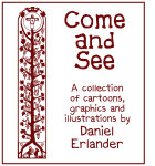 Come and See: A Collection of Cartoons, Graphics and Illustrations by Daniel Erlander