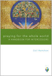 Praying for the Whole World: A Handbook for Intercessors