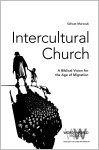 Intercultural Church: A Biblical Vision for an Age of Migration (Paperback/eBook)