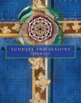 Sundays and Seasons: Guide to Worship Planning, Year B 2021