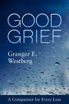 Good Grief: A Companion for Every Loss (Paperback/eBook)