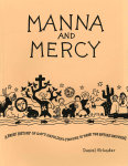 Manna and Mercy: A Brief History of God's Unfolding Promise to Mend the Entire Universe