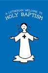 A Lutheran Welcome to Holy Baptism (10 per pkg)