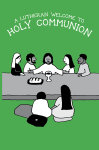 A Lutheran Welcome to Holy Communion (10 per pkg)