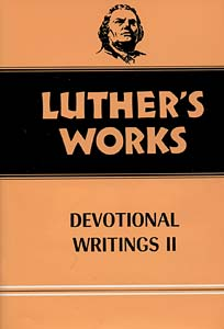 Luther's Works, Volume 43: Devotional Writings II