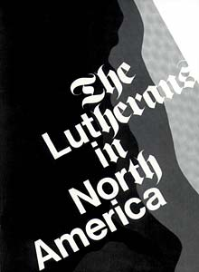 The Lutherans in North America: Revised Edition
