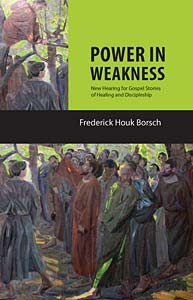 Power in Weakness: New Hearing for Gospel Stories of Healing and Discipleship
