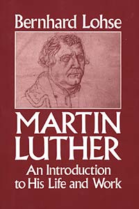 Martin Luther: An Introduction to His Life and Work