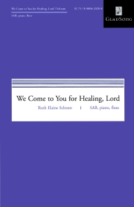 We Come to You For Healing, Lord