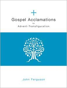 Gospel Acclamations for Advent – Transfiguration