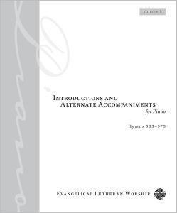 Introductions and Alternate Accompaniments for Piano: Hymns 503-573: Volume 5