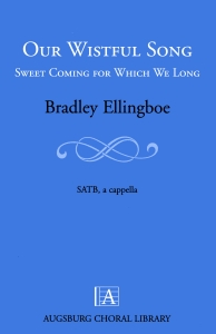 Our Wistful Song: Sweet Coming for Which We Long