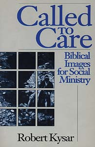 Called to Care: Biblical Images for Social Ministry