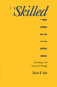 The Skilled Pastor: Counseling as the Practice of Theology