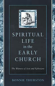 Spiritual Life in the Early Church: The Witness of Acts and Ephesians
