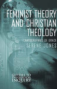 Feminist Theory and Christian Theology: Cartographies of Grace