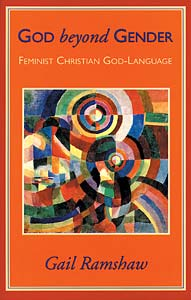 God Beyond Gender: Feminist Christian God-Language