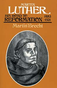 Martin Luther, Volume 1: His Road to Reformation, 1483-1521